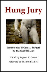Hung Jury: Testimonies of Genital Surgery by Transsexual Men